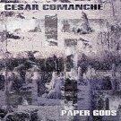 JL003CD - Cesar Comanche - Paper Gods (CD) D.O.T.F.W. MUSIC