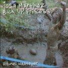 JMBUPCD - Josh Martinez - Buck Up Princess (Volume: Whatever) (CD) GOOD LUCK RECORDS