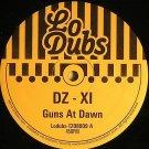 """LODUBS1208009 - DZ & XI - Guns At Dawn (12"""") LO DUBS"""