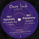 """DI001 - Eyamme / Periphery - Wonderful Day / Outskirts (7"""") DOVE INK RECORDINGS"""