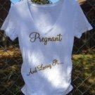 """MATERNITY T-SHIRT TOP BLOUSE """"PREGNANT AND LOVING IT""""  White Gold M Ruched Sides"""