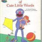 Grover's Book of Cute Little Words,  1985 (Hardcover)