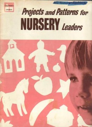 Projects and Patterns for Nursery Leaders, 1967