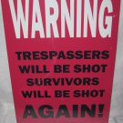 WARNING TRESPASSERS SURVIVORS SIGN 8 X 12 INCHES NEW ALUMINUM