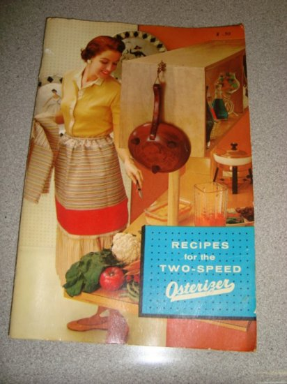 1961 Cookbook Recipes For the Two Speed Osterizer
