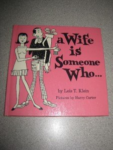 1969 Gift Book - A Wife Is Someone Who...by Lois Klein