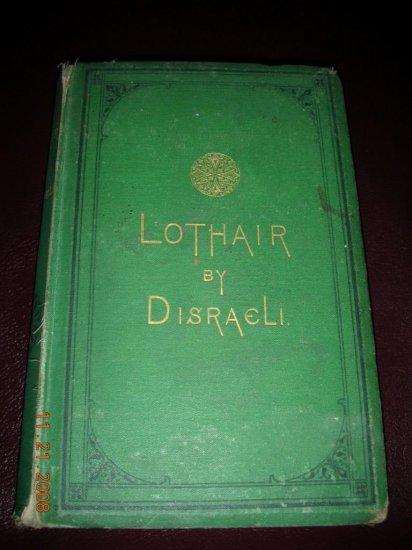 Lothair by Benjamin Disraeli 1870 Edition D Appleton & Co. Pub.