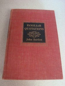 1938 Edition Familiar Quotations by John Bartlett