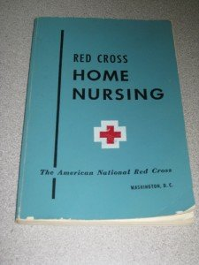 1951 Red Cross Home Nursing Textbook Home Health Nurse