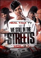 Real Talk TV: We Still in the Streets, Vol. 9