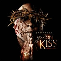 Jadakiss: The Passion of Kiss (Reloaded Edition) - MIXTAPES