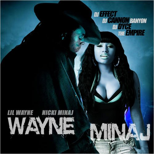 WAYNE MINAJ/YOUNG MONEY DJS CANNON BANYON,DYCE,EFFECT&THE EMPIRE MIXTAPE
