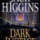 Dark Justice by Jack Higgins (2004, Hardcover)