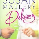 Delicious by Susan Mallery (2006, Paperback)