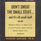 Don't Sweat The Small Stuff by Richard Carlson, PH.D.