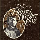 Harriet Beecher Stowe A Biography  by Noel B. Gerson