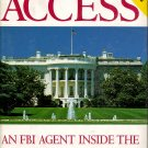 Unlimited Access  An FBI-Agent Inside the Clinton White House by Gary Aldrich