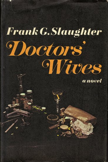 Doctors' Wives by Frank G. Slaughter
