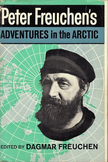 Adventures in the Arctic by Peter Freuchen