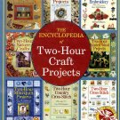 The Encyclopedia of Two-Hour Craft Projects