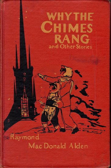 Why The Chimes Rang and Other Stories by Raymond Mac Donald Alden