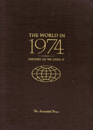 The World in 1974 (History as we lived it)