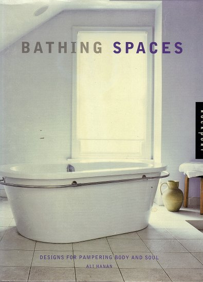 Bathing Spaces (Designes for Pampering Body and Soul) by Ali Hanan