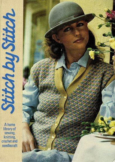 Stitch by Stitch (A Home Library of Sewing, knitting, crochet and needlecraft) Vol. 1 & 2