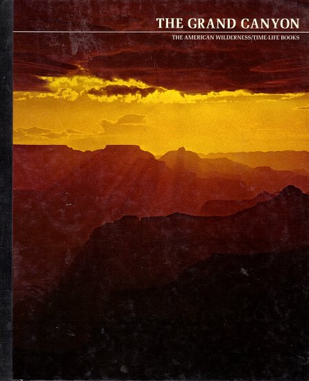 The Grand-Canyon  The American Wilderness by Robert Wallace and Editors of Time-Life Books