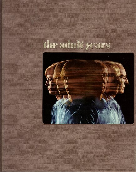 Human Behavior The Adult Years by Wilbur Bradbury and the Editors of Time-Life Books