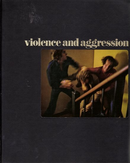 Human Behavior Violence and Aggression by Ronald H. Baily and the Editors of Time-Life Books