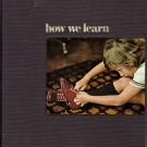Human Behavior How We Learn by Lee Edson and the Editors of Time-Life Books
