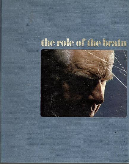 Human Behavior The Role of the Brain by Ronald H. Bailey and the Editors of Time-Life Books
