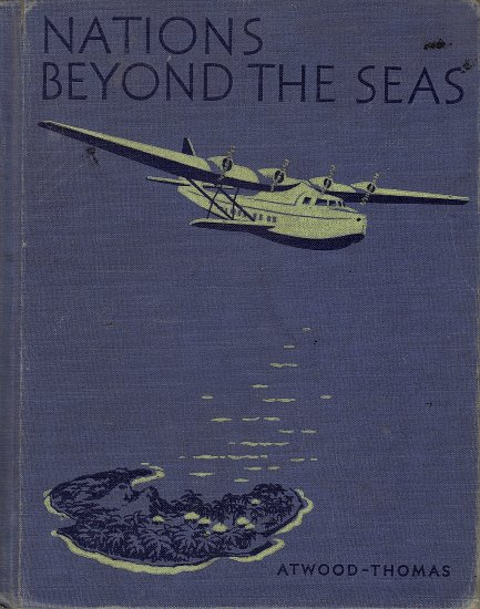 Nations Beyond The Seas by Wallace W. Atwood and Helen Goss Thomas
