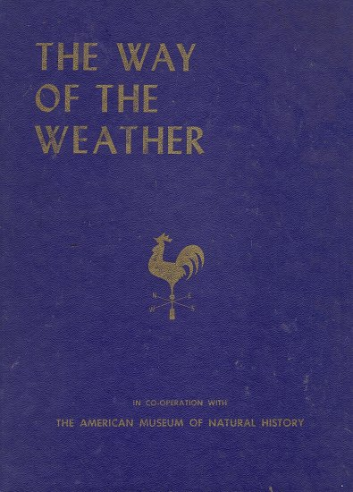 The Way of the Weather (In co-operation with The American Museum of Natural History)