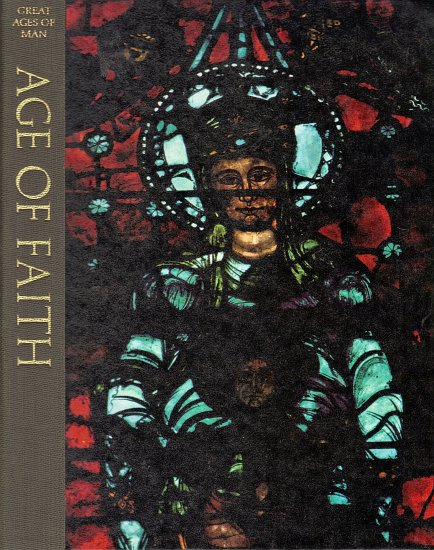 Great Age Of Man Age Of Faith by Anne Fremantle and the Editors of Time-Life Books