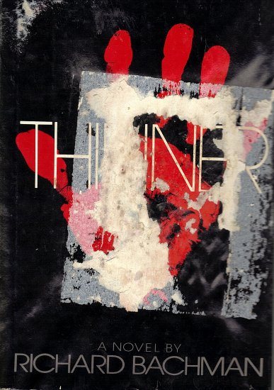 Thinner by Richard Bachman (Stephen King Pseudoname)