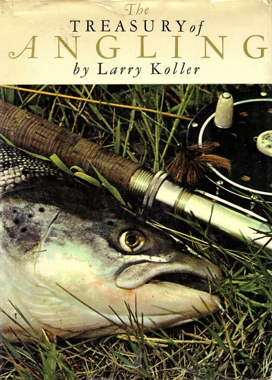 The Treasury of Angling by Larry Koller