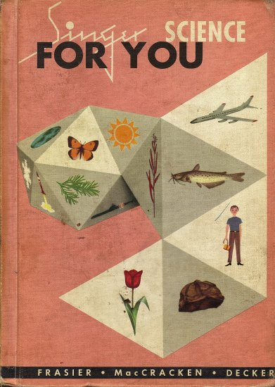 Singer Science for You by George Willard Frasier, Helen Dolman MacCracken, Donald Gilmore Decker