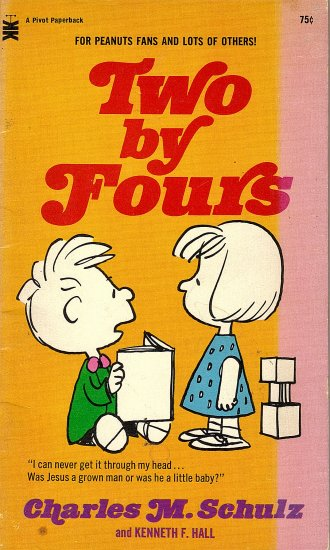 Two by Fours (for Peanuts fans and lots of others) by Charles M. Schulz and Kenneth F. Hall