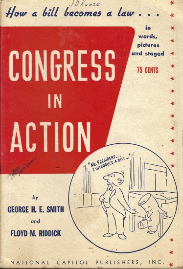 How a bill becomes a law...Congress in Action by George H.E. Smith and Floyd M. Riddick