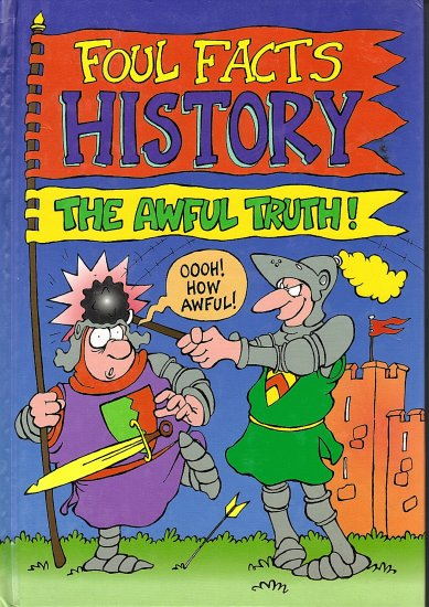 Foul Facts Histoy The Awful Truth by Amber Grayson, Jamie Stokes and Friends