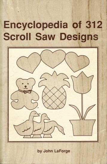 Encyclopedia of 312 Scroll Saw Designs by John LaForge