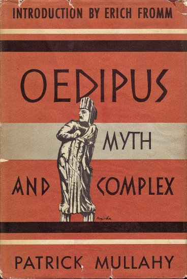 Oedipus Myth and Complex by Patrick Mullahy