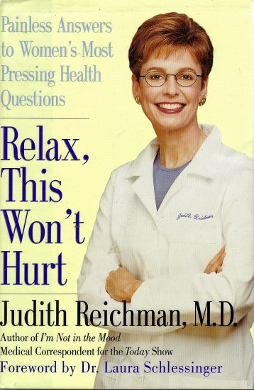 Relax, This Won't Hurt by Judith Reichman M.D.