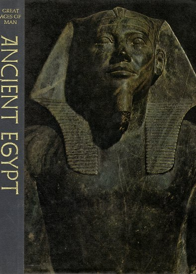 The Great Ages of Man Ancient Egypt by Lionel Casson and the editiors of Time-Life Books