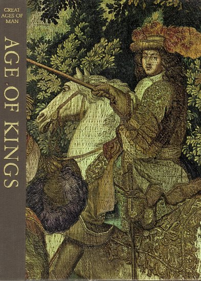 Great Ages of Man Age of Kings by Charles Blitzer and the Editors of Time-Life Books