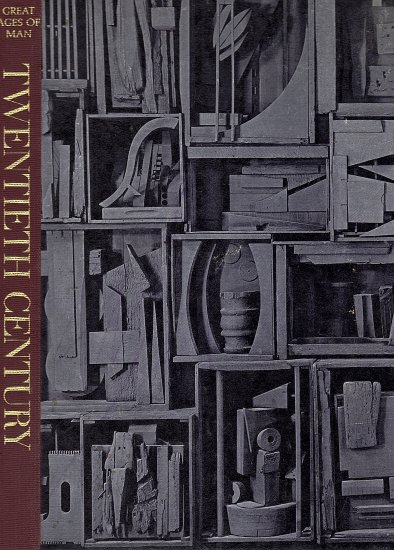 Great Ages of Man Twentieth Century by Joel G. Colton and the Editors of Time-Life Books
