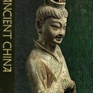 Great Ages of Man Ancient China by Edward H. Schafer and the editors of Time-Life Books
