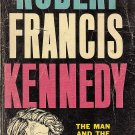 Robert Francis Kennedy (The Man and the Politician) by Lawrence J. Quirk